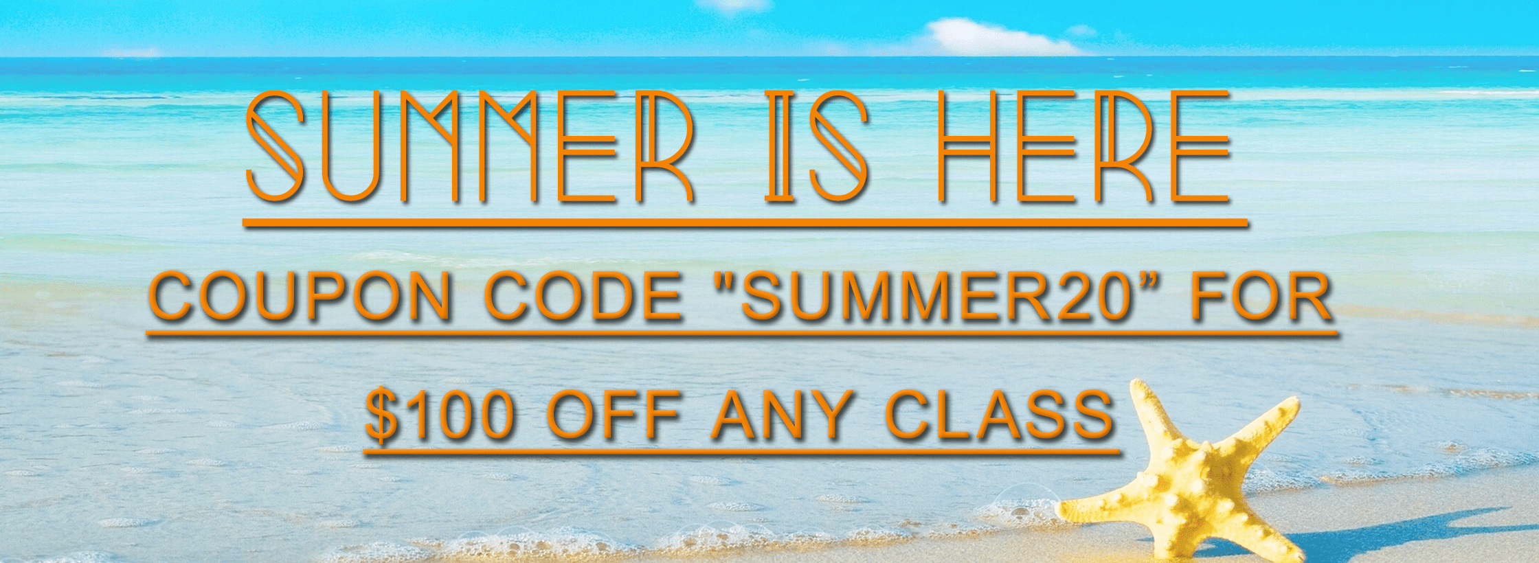 "Use Coupon Code ""Summer20"" for $100 off any class"